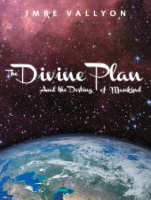The Divine Plan and the Destiny of Mankind
