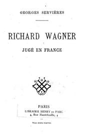 Richard Wagner jugé en France