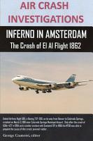 AIR CRASH INVESTIGATIONS  INFERNO IN AMSTERDAM The Crash of El Al Flight 1862 PDF