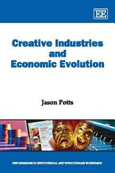 Creative Industries And Economic Evolution Book PDF