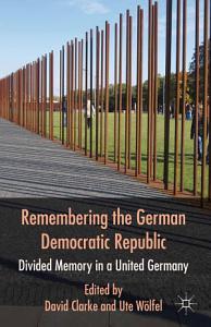 Remembering the German Democratic Republic PDF