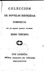 Coleccion de novelas escogidas, compuestas por los mejores ingenios Espanoles: Volume 3