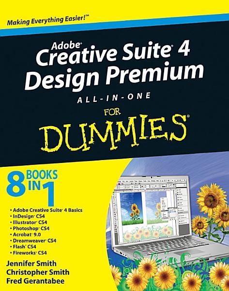 Adobe Creative Suite 4 Design Premium All in One For Dummies