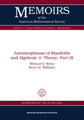 Automorphisms of Manifolds and Algebraic K-Theory: Part III