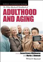The Wiley Blackwell Handbook of Adulthood and Aging PDF