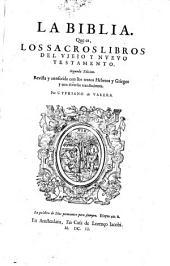 La biblia, que es los sacros libros del viejo y nuevo testamento
