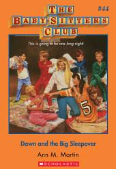 The Baby-Sitters Club #44: Dawn and the Big Sleepover