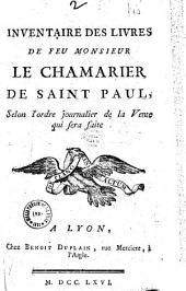 Inventaire des livres de feu monsieur le chamarier de Saint Paul [Jean-Claude Croppet de Varissan]...