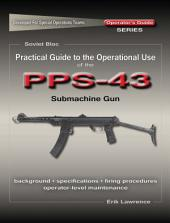 Practical Guide to the Operational Use of the PPS-43 Submachine Gun