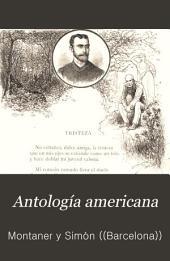 Antología americana: Colección de composiciones escogidas de los más renombrados poetas americanos