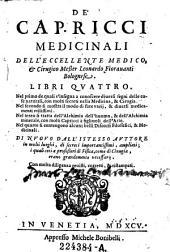 De'capricci medicinali dell' eccellente medico. --- libri 4. di nuovo dall'istesso auttore..ampliati