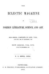 The Eclectic Magazine: Foreign Literature, Volume 16; Volume 79