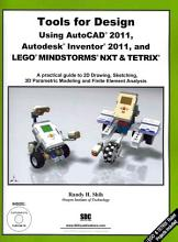 Tools for Design Using AutoCAD 2011  Autodesk Inventor 2011 and Lego Mindstorms NXT   TETRIX PDF