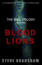 Blood Lions: The Bell Trilogy Book 3