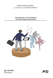 Strategic management of arts organizations PDF