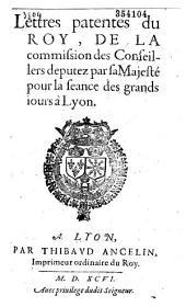 Lettres patentes du Roy, de la commission des conseillers deputez par sa Majesté pour la seance des grands iours à Lyon (24 mai 1596, au camp de La Fere) (Signé Forget)
