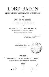 Lord Bacon et les sciences d'observation au moyen âge, tr. et annoté par P. de Tchihatchef