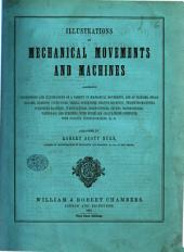 Illustrations of Mechanical Movements and Machines, etc