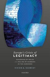 Europe S Crisis Of Legitimacy Book PDF