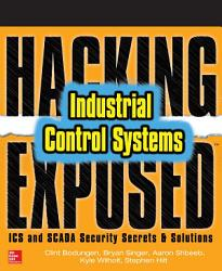 Hacking Exposed Industrial Control Systems Ics And Scada Security Secrets Solutions Book PDF