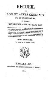 Recueil des lois et actes géneraux du gouvernement, en vigueur dans le Royaume des Pays-Bas: Volume3