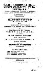 L. Livii Andronici fragmenta collecta et inlustrata: Accedunt Homericorum carminum a veteribus poetis latinis versibus expressorum reliquiae. Dissertatio inauguralis