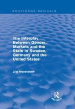 The Interplay Between Gender, Markets and the State in Sweden, Germany and the United States