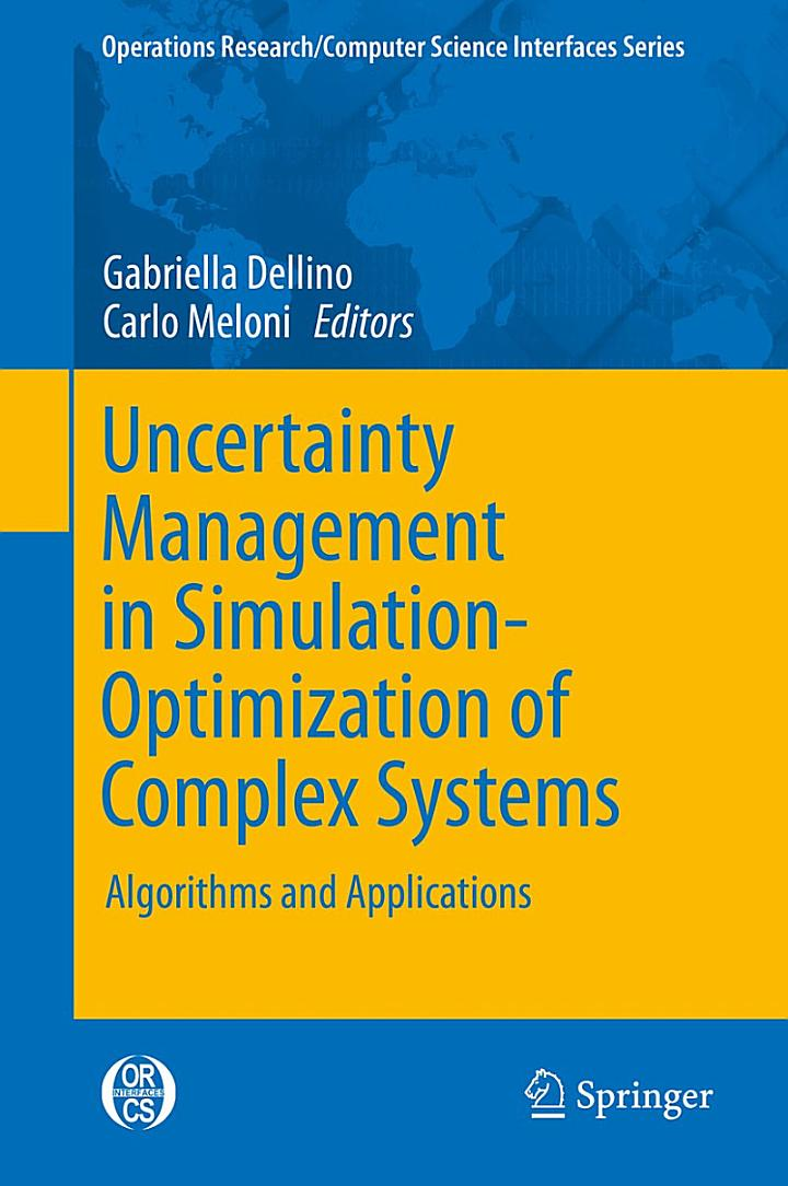 Uncertainty Management in Simulation-Optimization of Complex Systems