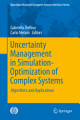 Uncertainty Management in Simulation Optimization of Complex Systems