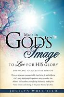 Made in God s Image to Live for His Glory PDF