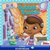 Doc McStuffins: Bubble Trouble: A Disney Read-Along