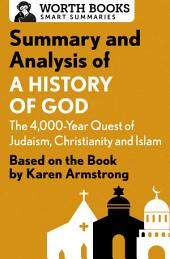 Summary and Analysis of A History of God: The 4,000-Year Quest of Judaism, Christianity, and Islam: Based on the Book by Karen Armstrong