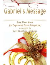 Gabriel's Message Pure Sheet Music for Organ and Tenor Saxophone, Arranged by Lars Christian Lundholm
