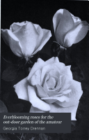 Everblooming Roses for the Out door Garden of the Amateur PDF