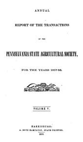 Report of the Transactions of the Pennsylvania State Agricultural Society: Volume 5