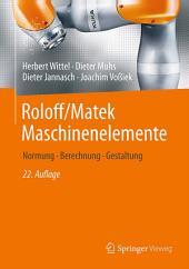 Roloff/Matek Maschinenelemente: Normung, Berechnung, Gestaltung, Ausgabe 22