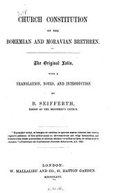 Church Constitution of the Bohemian and Moravian Brethren: The Original Latin, with a Translation, Notes, and Introduction