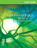 Study Guide for Pathophysiology for the Health Professions PDF