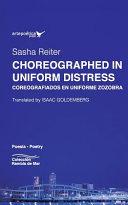 Choreographed in Uniform Distress   Coreografiados En Uniforme Zozobra PDF