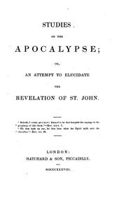 Studies on the Apocalypse: On an Attempt to Elucidate the Revelation of St. John