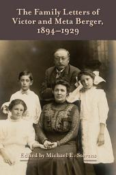 The Family Letters of Victor and Meta Berger, 1894-1929