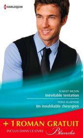 Inévitable tentation - Un inoubliable chirurgien - Un remarquable diagnostic: (promotion)