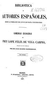 Comedias escogidas de Frey [sic] Lope Félix de Vega Carpio: Volumen 3