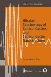 Ultrafast Spectroscopy of Semiconductors and Semiconductor Nanostructures: Edition 2