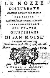 Le nozze disturbate dramma giocoso per musica del signor Gaetano Martinelli romano da rappresentarsi nel teatro Giustiniani di San Moisè il Carnovale dell'anno 1766