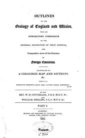 Outlines of the Geology of England and Wales, with an Introductory Compendium of the General Principles of that Science