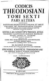 Codex Theodosianus: Accedit Appendix Codicis Theodosiani Cvm Epistolis .... Tomi Sexti Pars Altera