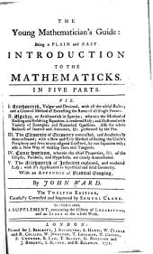 The Young Mathematician's Guide: Being a Plain and Easy Introduction to the Mathematicks ... With an Appendix of Practical Gauging
