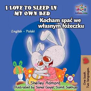 I Love to Sleep in My Own Bed Kocham spa   we w  asnym       eczku