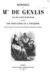 Mémoires de Mme de Genlis sur la cour, la ville et les salons de Paris: Illustrés par Janet-Lange et V. Foulquier. Publiés avec le concours de Mme Georgette Ducrest